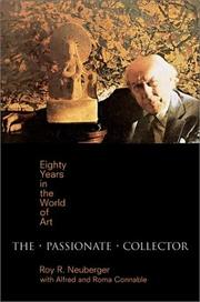 The passionate collector by Roy R. Neuberger
