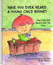 Cover of: Have You Ever Heard a Young Child Rhyme?: That Child Will Read in Half the Time