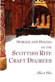 Cover of: Morals and Dogma of the Scottish Rite Craft Degrees