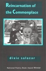 Reincarnation of the Commonplace by Dixie Salazar