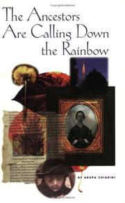 Cover of: The Ancestors are Calling Down the Rainbow