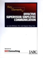Cover of: Key Elements of Effective Supervisor/Employee Communication (IABC Research Foundation) | Linda William