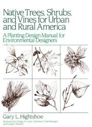 Cover of: Native trees, shrubs, and vines for urban and rural America