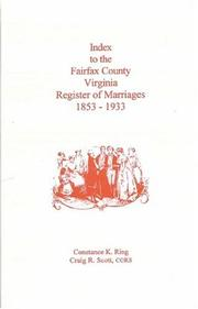 Cover of: Index to the Fairfax County, Virginia Register of Marriages, 1853-1933 | Craig R. Scott