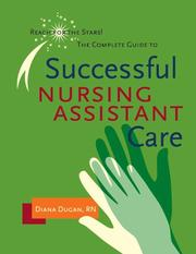 Cover of: Complete Guide to Successful Nursing Assistant Care | Diana Dugan