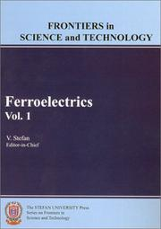 Cover of: Ferroelectrics, Vol. 1 (Stefan University Press Series on Frontiers in Science and Technology) | V. Alexander Stefan