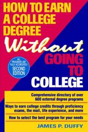 How to earn a college degree without going to college by James P. Duffy