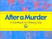Cover of: After a Murder | Dougy Center for Grieving Children