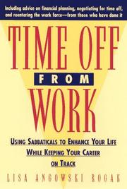Cover of: Time off from work: using sabbaticals to enhance your life while keeping your career on track