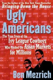 Cover of: Ugly Americans: The True Story of the Ivy League Cowboys Who Raided the Asian Markets for Millions