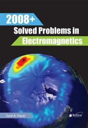 Cover of: 2008+ Solved Problems in Electromagnetics | Syed A. Nasar