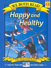 Cover of: Happy and Healthy (We Both Read) | Sindy McKay