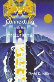 Cover of: Connecting with the Arcturians | David K. Miller