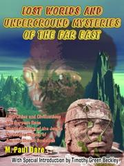 Cover of: Lost Worlds and Underground Mysteries of the Far East | M. Paul Dare