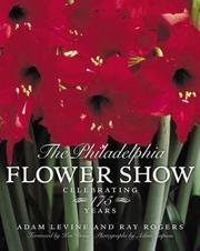 Cover of: The Philadelphia Flower Show | Adam Levine