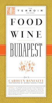 Cover of: Food Wine Budapest (The Terroir Guides) | Carolyn Banfalvi