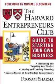 Cover of: The Harvard Entrepreneurs Club guide to starting your own business | Poonam Sharma, Ngina Duckett