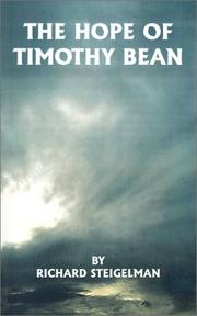 Cover of: The Hope of Timothy Bean | Richard Steigelman