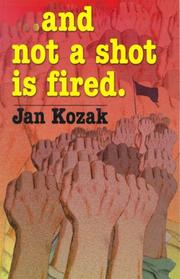 And Not a Shot Is Fired by Jan Kozak