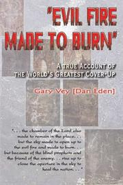 Evil Fire Made to Burn by Gary Vey [Dan Eden]