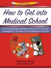 Cover of: Examkrackers How to Get into Medical School by Raakhi Mohan, Ibrahim Busnaina