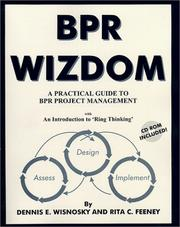 Cover of: BPR Wizdom, A Practical Guide to BPR Project Management | Dennis E. Wisnosky