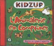 Cover of: LªAnimalerie En Comptines (Kidzup Foreign Language - French - Toddler)