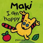 Cover of: I am Happy (Maki Series) | Fabienne Michot