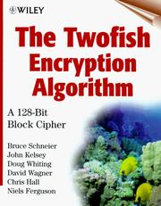 Cover of: The Twofish Encryption Algorithm: A 128-Bit Block Cipher