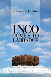 Cover of: Inco Comes to Labrador | Raymond Goldie