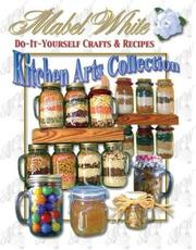 Cover of: Kitchen Art's Collection: Do-It-Yourself Crafts & Recipes
