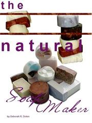 Cover of: The Natural Soapmaker: Cold Process Methods and Recipes