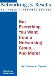 Cover of: Get Everything You Want from a Networking Group... And More!