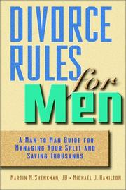 Cover of: Divorce Rules For Men: A Man to Man Guide for Managing Your Split and Saving Thousands