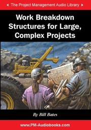 Cover of: Work Breakdown Structures for Large, Complex Projects | Bill Bates