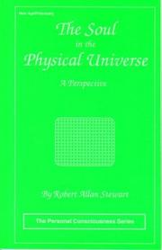 Cover of: The Soul in the Physical Universe | Robert Allan Stewart