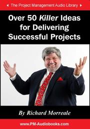 Cover of: Over 50 Killer Ideas for Delivering Successful Projects | Richard Morreale