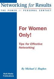 Cover of: For Women Only!  Tips for Effective Networking