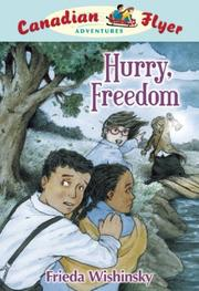 Cover of: Hurry, Freedom (Canadian Flyer Adventures) | Frieda Wishinsky