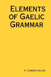 Cover of: Elements of Gaelic Grammar | H., Cameron Gillies