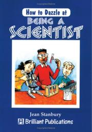 Cover of: How to Dazzle at Being a Scientist (How to Dazzle At...)