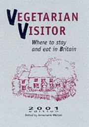 Cover of: Vegetarian Visitor 2001: Where to Stay and Eat in Britain (Vegetarian Visitor: Where to Stay & Eat in Britain)