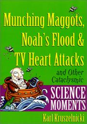 Cover of: Munching Maggots, Noah's Flood & TV Heart Attacks