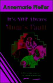 Cover of: It's Not Always Mum's Fault