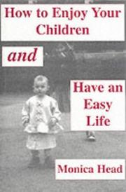 Cover of: How to Enjoy Your Children and Have an Easy Life