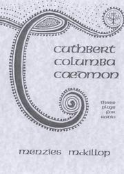 Cover of: Cuthbert, Columba, Caedmon