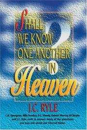 Cover of: Shall We Know One Another in Heaven | J. C. Ryle