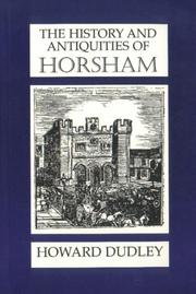 Cover of: The History and Antiquities of Horsham