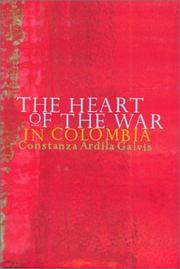 Cover of: The Heart of the War in Colombia