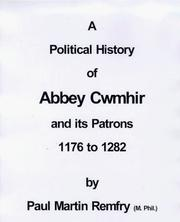 Cover of: A Political History of Abbey Cwmhir and Its Patrons, 1176 to 1282